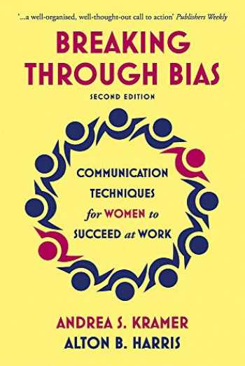9781529317299-1529317290-Breaking Through Bias Second Edition: Communication Techniques for Women to Succeed at Work