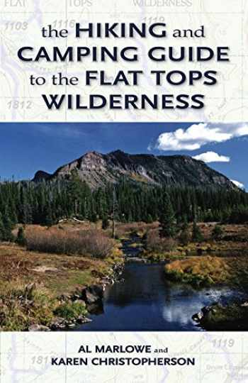 9780871083111-0871083116-The Hiking and Camping Guide to Colorado's Flat Tops Wilderness (The Pruett Series)
