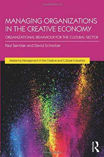 9781138184602-1138184608-Managing Organizations in the Creative Economy: Organizational Behaviour for the Cultural Sector (Discovering the Creative Industries)