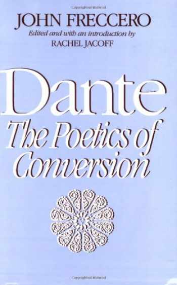9780674192263-0674192265-Dante: The Poetics of Conversion
