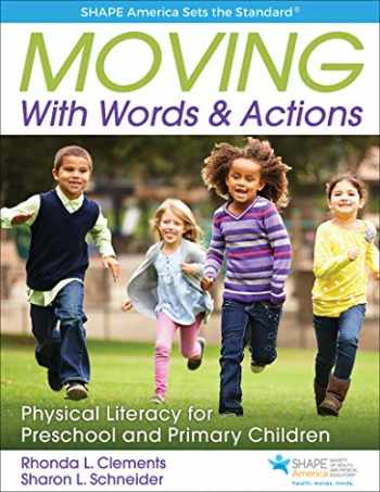 9781492547907-1492547905-Moving With Words & Actions: Physical Literacy for Preschool and Primary Children (SHAPE America set the Standard)