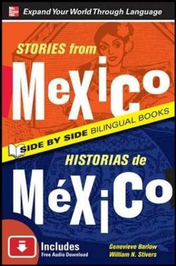 9780071701761-0071701761-Stories from Mexico/Historias de Mexico, Second Edition (Side by Side Bilingual Books)