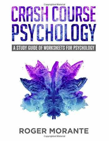 9781732212558-1732212554-Crash Course Psychology: A Study Guide of Worksheets for Psychology