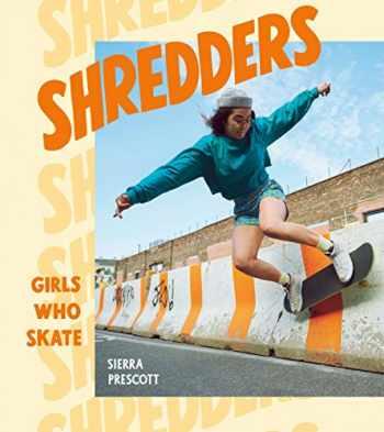 9781984857385-198485738X-Shredders: Girls Who Skate