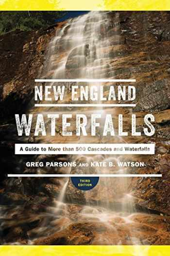 9781682681183-1682681181-New England Waterfalls: A Guide to More than 500 Cascades and Waterfalls (Third Edition)