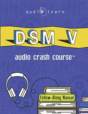 9781689722407-1689722401-DSM v Audio Crash Course: Complete Review of the Diagnostic and Statistical Manual of Mental Disorders, 5th Edition (DSM-5)