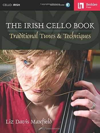 9780876391372-0876391374-The Irish Cello Book: Traditional Tunes & Techniques