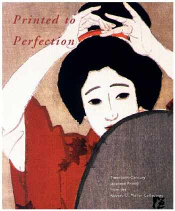 9789074822732-9074822738-Printed to Perfection: Twentieth Century Japanese Prints from the Robert O. Muller Collection