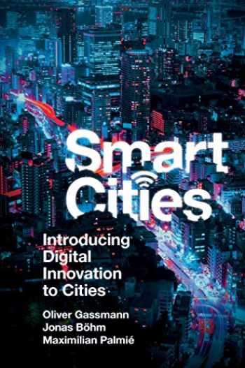9781787696143-1787696146-Smart Cities: Introducing Digital Innovation to Cities