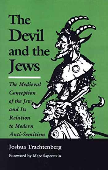 9780827602274-0827602278-The Devil and the Jews: The Medieval Conception of the Jew and Its Relation to Modern Anti-Semitism