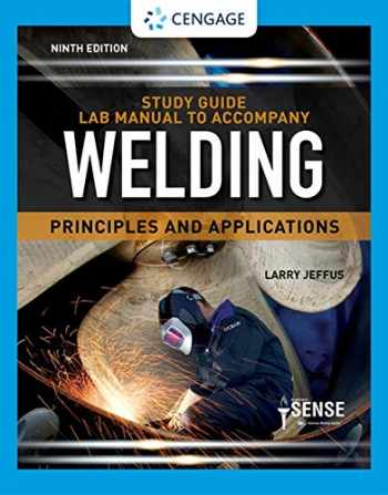 9780357377697-0357377699-Study Guide with Lab Manual for Jeffus' Welding: Principles and Applications (Mindtap Course List)