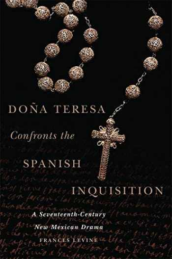 9780806153360-0806153369-Doña Teresa Confronts the Spanish Inquisition: A Seventeenth-Century New Mexican Drama