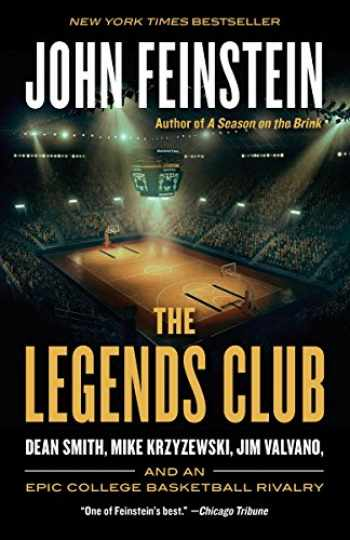 9780804173179-0804173176-The Legends Club: Dean Smith, Mike Krzyzewski, Jim Valvano, and an Epic College Basketball Rivalry