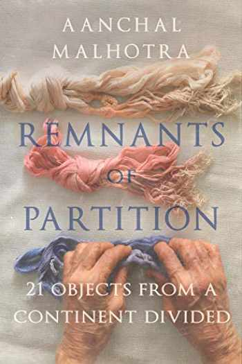9781787381209-178738120X-Remnants of Partition: 21 Objects from a Continent Divided