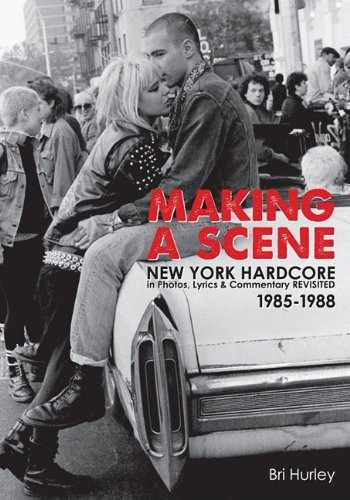 9780578084398-0578084392-Making a Scene: New York Hardcore in Photos, Lyrics & Commentary Revisited 1985-1988