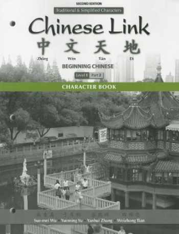 9780205783045-020578304X-Character Book for Chinese Link: Beginning Chinese, Traditional & Simplified Character Versions, Level 1/Part 2