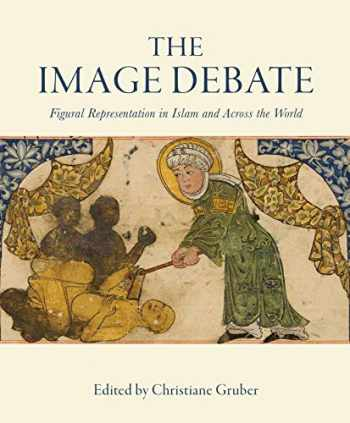 9781909942349-1909942340-The Image Debate: Figural Representation in Islam and Across the World