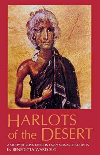 9780879076061-0879076062-Harlots of the Desert: A Study of Repentance in Early Monastic Sources (Cistercian Studies Series, 106)