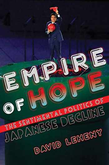 9781501729072-1501729071-Empire of Hope: The Sentimental Politics of Japanese Decline