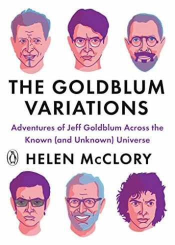 9780143135227-0143135228-The Goldblum Variations: Adventures of Jeff Goldblum Across the Known (and Unknown) Universe