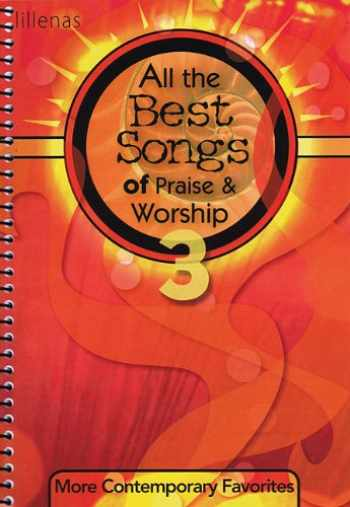 9780834177086-0834177080-All the Best Songs of Praise & Worship 3: More Contemporary Favorites