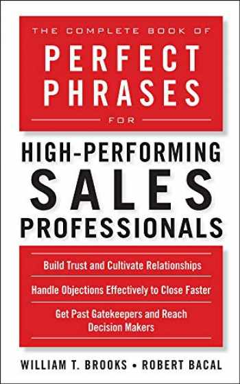 9780071636094-0071636099-The Complete Book of Perfect Phrases for High-Performing Sales Professionals (Perfect Phrases Series)