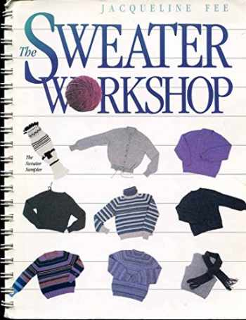 9780934026123-0934026122-The Sweater Workshop
