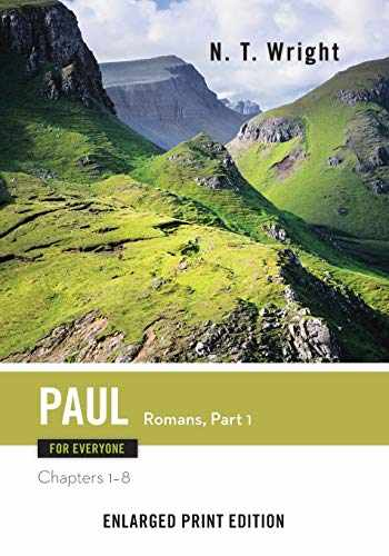 9780664260828-0664260829-Paul for Everyone: Romans, Part 1-Enlarged Print Edition: Chapters 1-8 (The New Testament for Everyone)