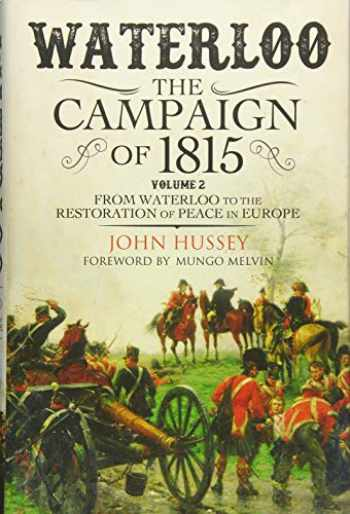 9781784382001-1784382000-Waterloo: The Campaign of 1815. Volume II: From Waterloo to the Restoration of Peace in Europe