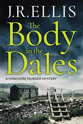 9781503903111-1503903117-The Body in the Dales (A Yorkshire Murder Mystery)