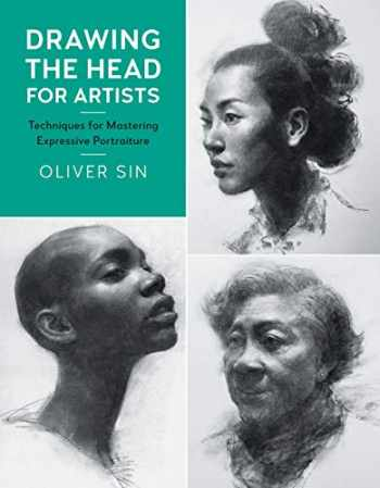 9781631596926-1631596926-Drawing the Head for Artists: Techniques for Mastering Expressive Portraiture