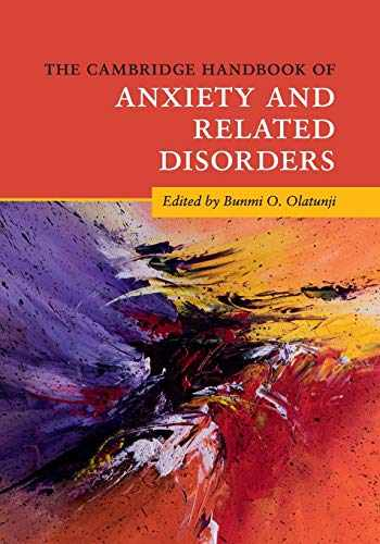 9781316643495-1316643492-The Cambridge Handbook of Anxiety and Related Disorders (Cambridge Handbooks in Psychology)