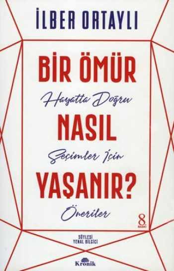 9789752430990-9752430996-Bir Ömür Nasıl Yaşanır?: Hayatta Doğru Seçimler İçin Öneriler (Turkish Edition)