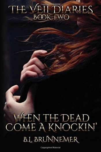 9780998490014-0998490016-When The Dead Come A Knockin' (The Veil Diaries) (Volume 2)