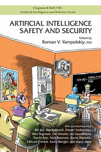 9781138320840-1138320846-Artificial Intelligence Safety and Security (Chapman & Hall/CRC Artificial Intelligence and Robotics Series)