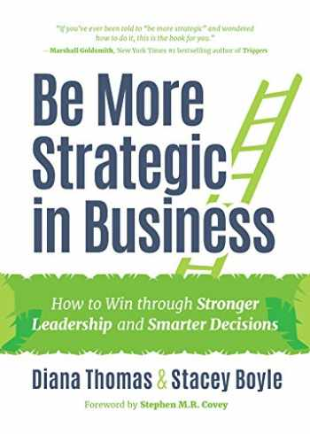 9781633537842-1633537846-Be More Strategic in Business: How to Win Through Stronger Leadership and Smarter Decisions (Strategic Leadership, Women in Business, Strategic Vision)