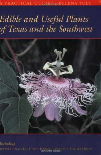 9780292781641-0292781644-Edible and Useful Plants of Texas and the Southwest: A Practical Guide