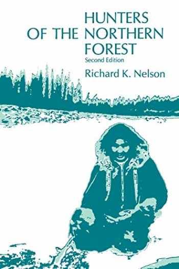 9780226571812-0226571815-Hunters of the Northern Forest: Designs for Survival among the Alaskan Kutchin