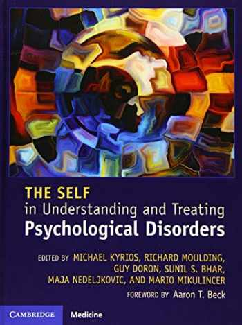 9781107079144-1107079144-The Self in Understanding and Treating Psychological Disorders