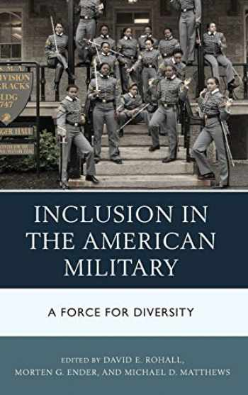 9781498528603-1498528600-Inclusion in the American Military: A Force for Diversity