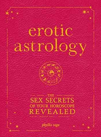 9781605500560-1605500569-Erotic Astrology: The Sex Secrets of Your Horoscope Revealed
