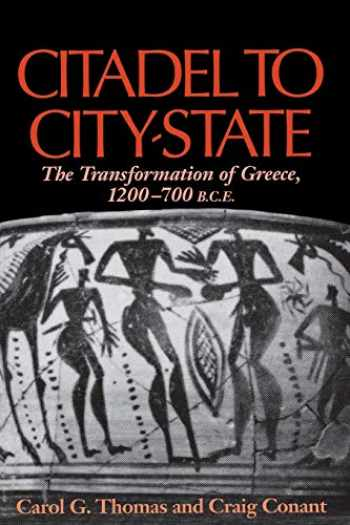 9780253216021-0253216028-Citadel to City-State: The Transformation of Greece, 1200-700 B.C.E.