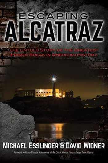 9780970461490-0970461496-Escaping Alcatraz: The Untold Story of the Greatest Prison Break in American History