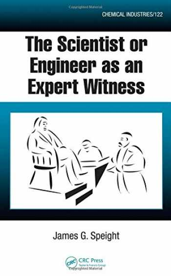 9781420052589-1420052586-The Scientist or Engineer as an Expert Witness (Chemical Industries)