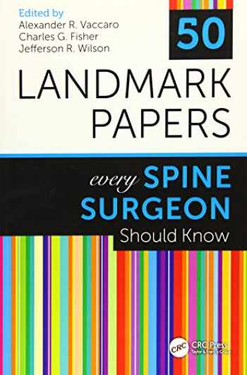 9781498768306-149876830X-50 Landmark Papers Every Spine Surgeon Should Know