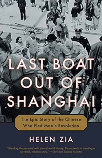 9780345522337-0345522338-Last Boat Out of Shanghai: The Epic Story of the Chinese Who Fled Mao's Revolution