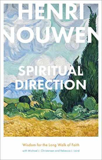 9780281064229-0281064229-Spiritual Direction: Wisdom for the Long Walk of Faith