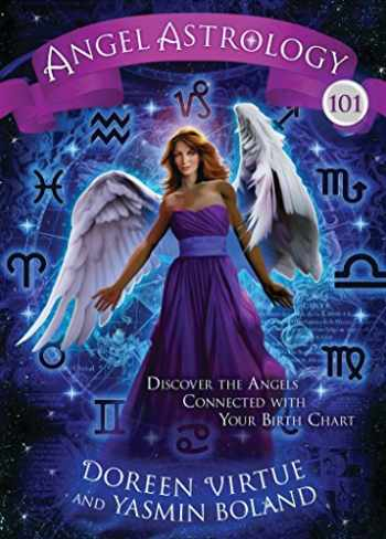 9781401943059-1401943055-Angel Astrology 101: Discover the Angels Connected with Your Birth Chart