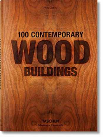 9783836561563-3836561565-100 Contemporary Wood Buildings (Bibliotheca Universalis) (Multilingual Edition)