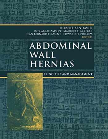 9780387950044-0387950044-Abdominal Wall Hernias: Principles and Management (Bendavid, Abdominal Wall Hernias)